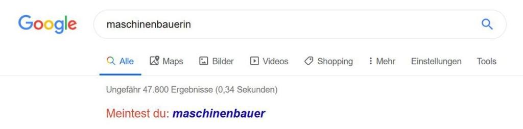 """Google zeigt bei der Suche nach """"Maschinenbauerin"""" zunächst an: """"Meintest du: Maschinebauer"""" /Quelle: Google and the Google logo are registered trademarks of Google LLC, used with permission."""